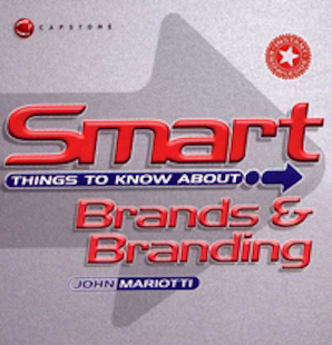 Smart Things to Know about Brands and Branding by John Mariotti